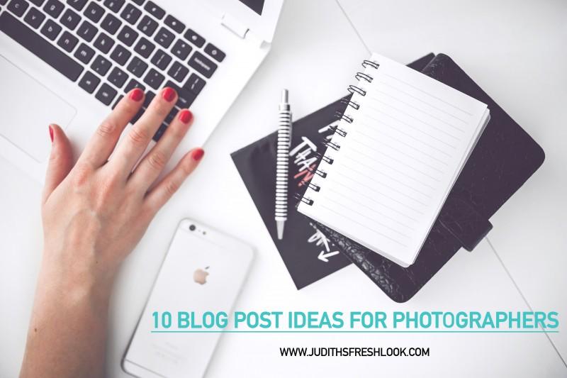 10 blog post ideas for photographers