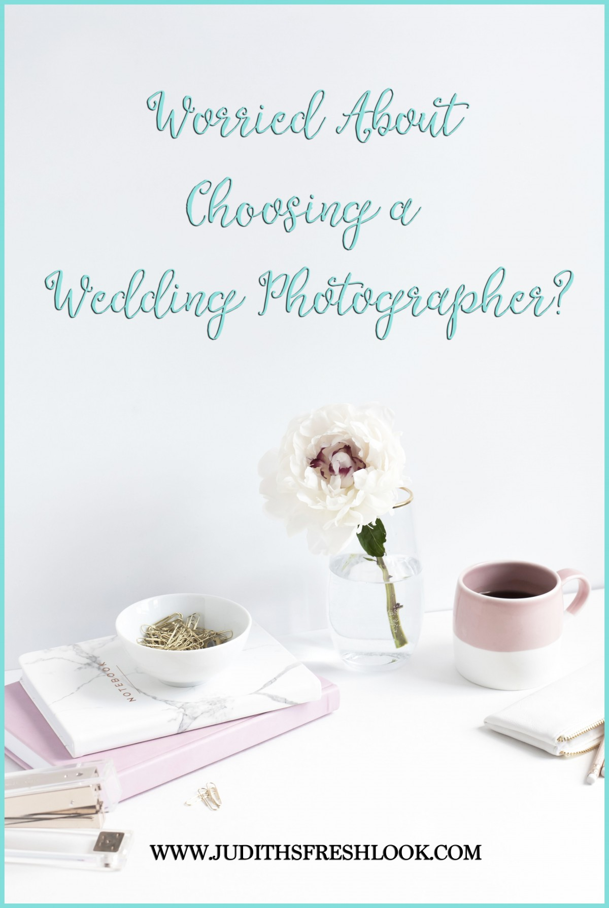 Choosing a Wedding Photographer – Worried Yet?