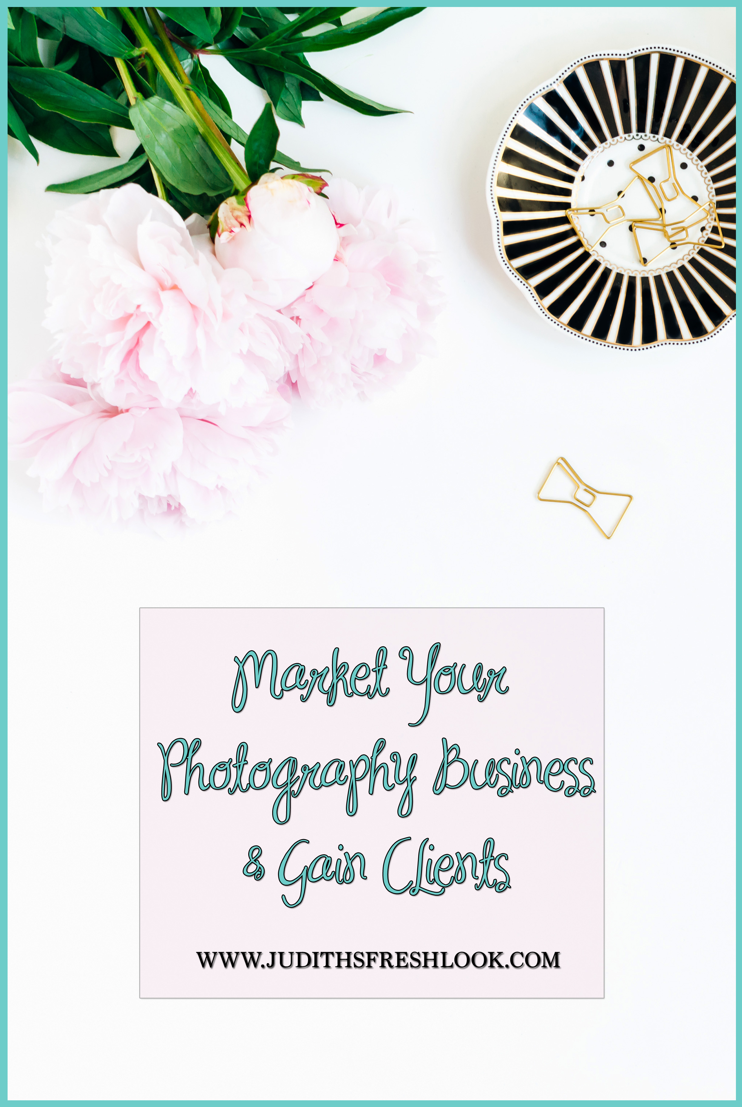 Market Your Photography Business & Gain Clients