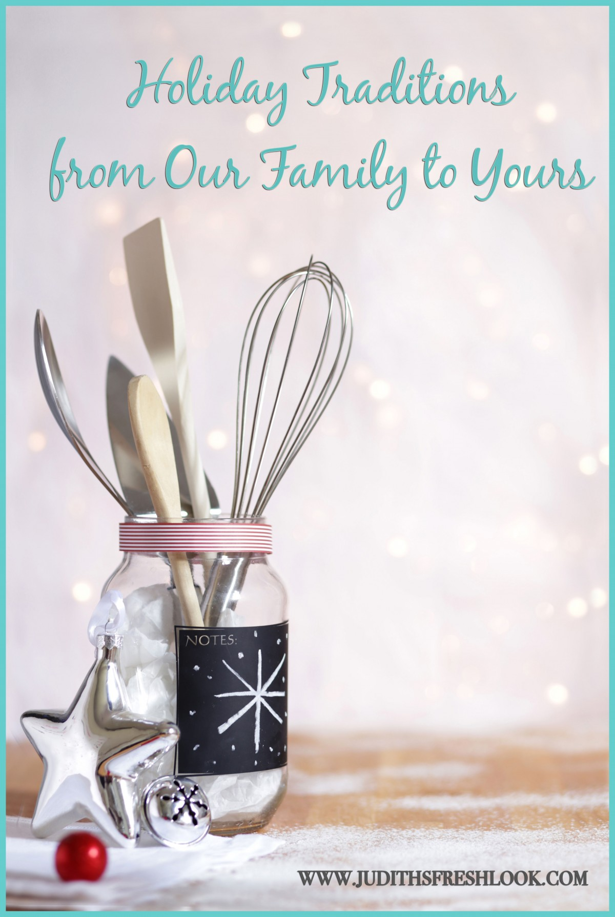 Holiday Traditions | From My Family to Yours