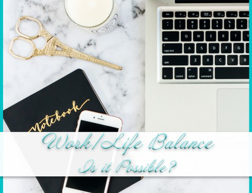 Work/Life Balance – Is it Possible for Entrepreneurs?