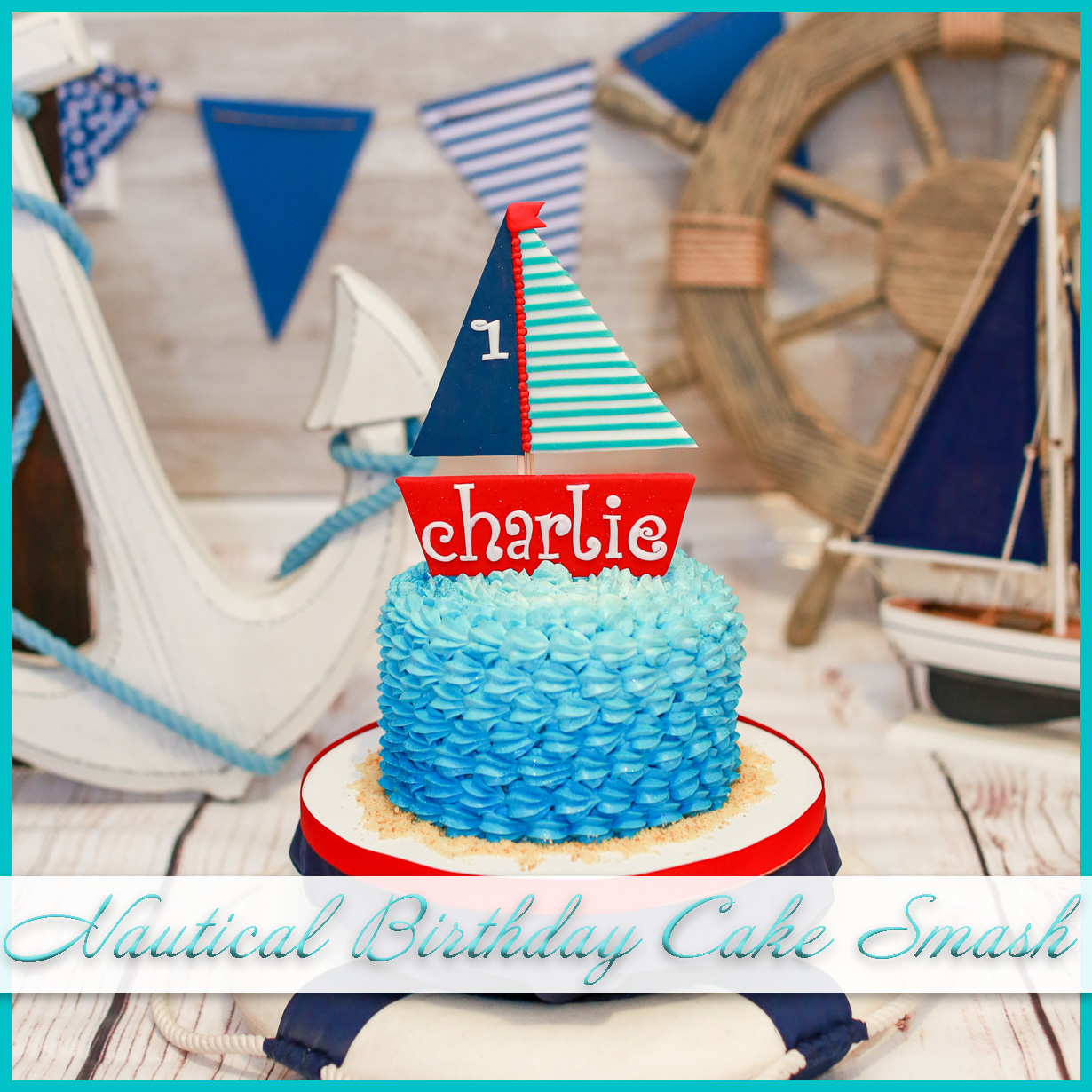 Swell Nautical Cake Smash Charlies 1St Birthday Judithsfreshlook Com Personalised Birthday Cards Veneteletsinfo