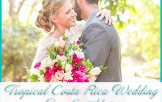 Tropical Costa Rica Wedding