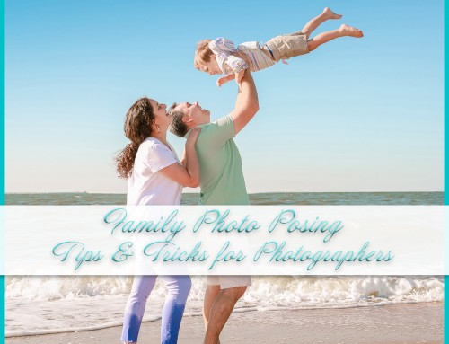 Family Photo Posing | Tips and Tricks for Photographers