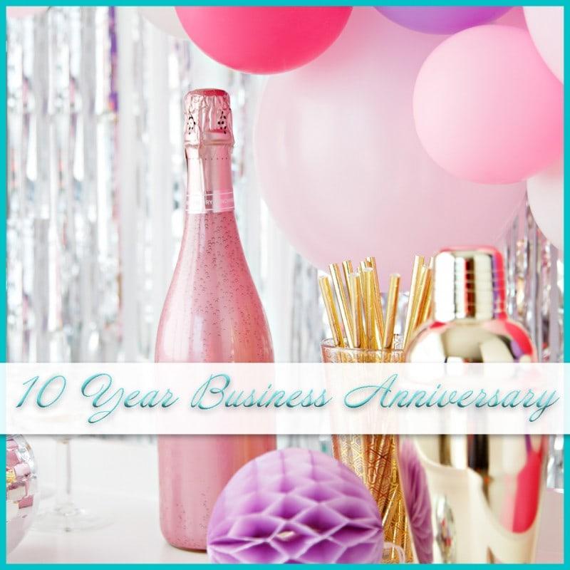 Celebrating 10 year business anniversary