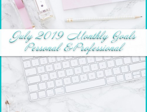 July 2019 Goals | Personal & Professional