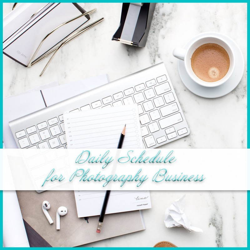 Photography Business Daily Schedule