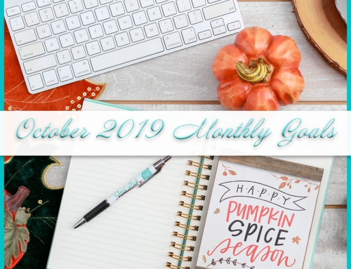 October 2019 Goals | Personal + Professional