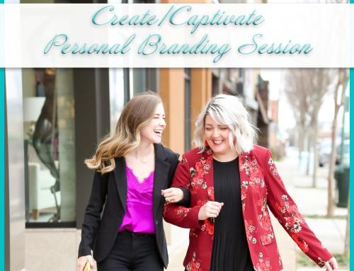 Personal Branding Session | Create/Captivate Digital Marketing