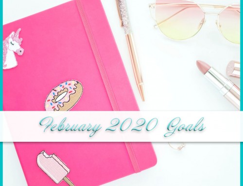 February 2020 Goals | Personal+Professional