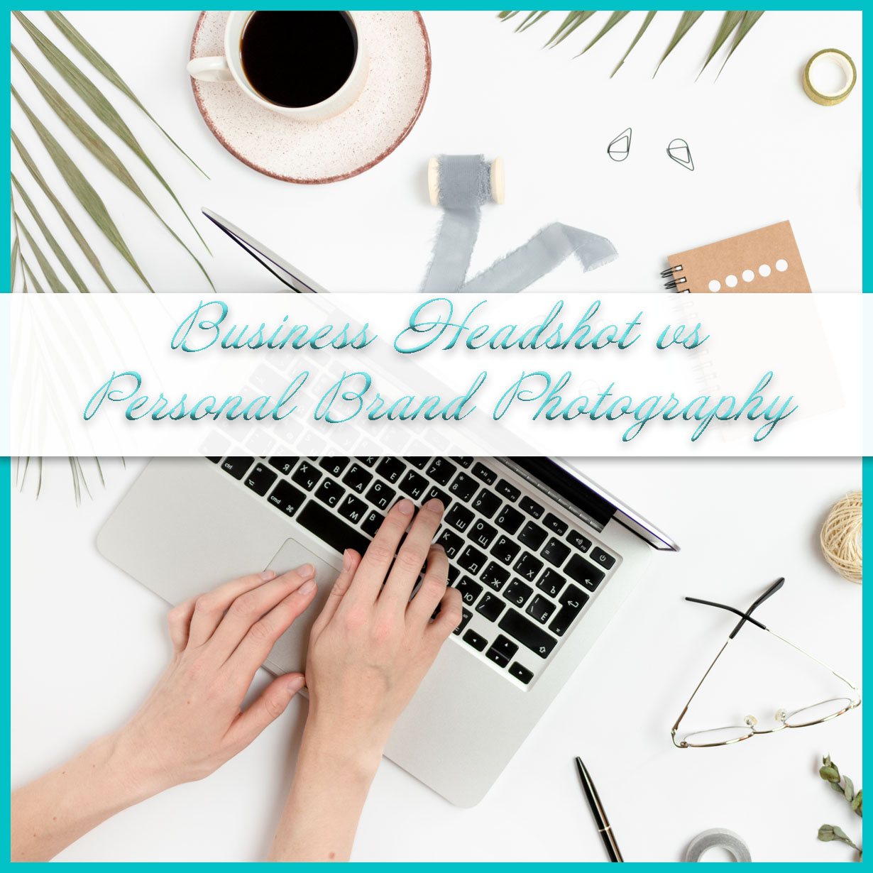Business Headshots vs Personal Brand Photography