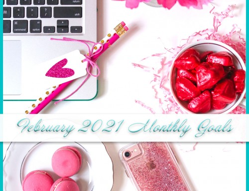 February 2021 Monthly Goals | Personal+Professional
