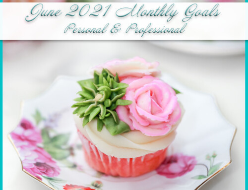 June 2021 Monthly Goals | Personal+Professional